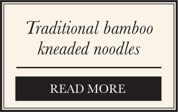 Traditional Bamboo Kneaded Noodles